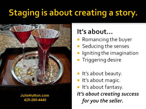 Staging is about creating a story